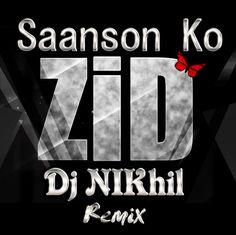 Saanson Ko ( Progressive Mix ) - Dj NIKhil - http://www.djsmuzik.com/saanson-ko-progressive-mix-dj-nikhil/