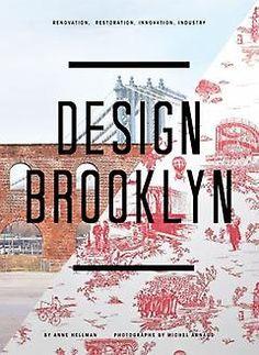 Design Brooklyn: Renovation, Restoration, Innovation, Industry [Jillian]