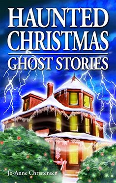 Haunted Christmas: Ghost Stories by Jo-Anne Christensen Christmas Ghost, A Christmas Story, Scary Stories, Ghost Stories, Creepy, Folk, Movie Posters, Amazon, Store