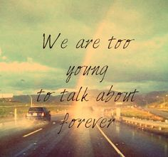 we are too young
