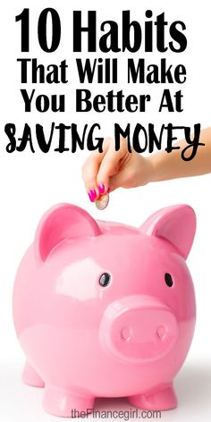 10 Habits That Will Make You Better at Saving Money