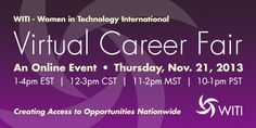 Don't Miss WITI's Virtual Career Fair on Thursday, November 21, 2013 from 1-4pm EST Professional Goals, Check Email, Text Messages, Finding Yourself, Career, Technology, Thursday, November, Carrera