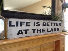Life is better at the Lake - distressed rustic subway style wood sign - Several colors -  for your lake house, cabin, camper by kspeddler on Etsy https://www.etsy.com/listing/111314459/life-is-better-at-the-lake-distressed