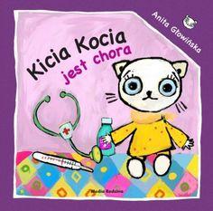 Kicia Kocia jest chora - Wydawnictwo Media Rodzina - Książki, Audiobooki, eBooki