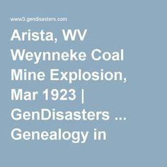 Arista, WV Weynneke Coal Mine Explosion, Mar 1923 | GenDisasters ... Genealogy in Tragedy, Disasters, Fires, Floods