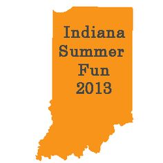 Indiana Summer Fun ~ here's what we'll be up to this summer. I have lots of fun stuff planned for us.