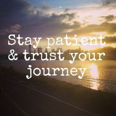 Stay #patient and #trust your journey. #Miracles will blossom when your soul is ready!  www.intention-focus.com