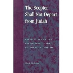 """""""The Scepter Shall Not Depart from Judah"""" by Alan Mittleman"""