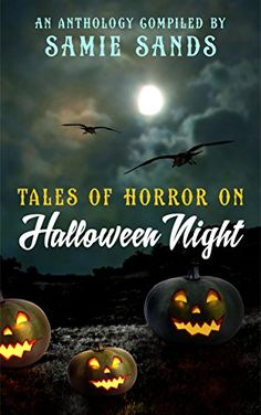Samie Sands: Tales of Horror on Halloween Night @SamieSands
