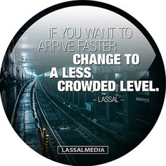 If you want to travel faster - change to a less crowded level #lassal #quote #motivation #hustle #freelancer #entrepreneur #artist #freedom #inspiration #create #success