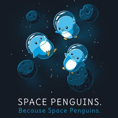 How did you end up in space? We didn't planet... Get the Space Penguins t-shirt only at TeeTurtle!