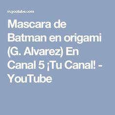Mascara de Batman en origami (G. Alvarez) En Canal 5 ¡Tu Canal! - YouTube