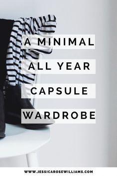 Capsule Wardrobe | Year Round Capsule Wardrobe | Minimal Fashion | Minimal Style | How to Build a Capsule Wardrobe