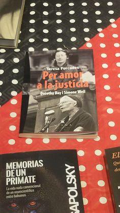 """""""Per amor a la justicia"""" Dorothy Day, Simone Weil i Teresa Forcades. Viena Edicions."""