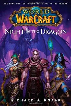 World of Warcraft: Night of the Dragon by Richard A. Knaak. $11.97. Publisher: Gallery Books; Original edition (November 18, 2008). Series - World of Warcraft. Author: Richard A. Knaak. Save 25% Off!