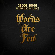 Words Are Few (feat. B Slade) by Snoop Dogg on SoundCloud