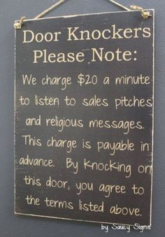 I seriously need this Black-Door-Knockers-Warning-Sign-No-Religion-Soliciting-Beware-Wooden-Welcome Funny Quotes, Funny Memes, Hilarious, Funny Shit, Funny Work, Quotable Quotes, Funny Stuff, Wooden Doors, Wooden Signs