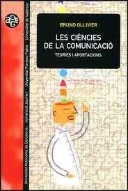Les Ciències de la comunicació : teories i aportacions / Bruno Ollivier ; traducció de Laia Arenas