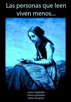Las personas que leen viven MENOS,...#frases