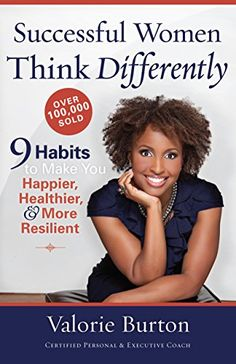 Right now Successful Women Think Differently: 9 Habits  to Make You Happier, Healthier, and More Resilient by Valorie Burton is free!