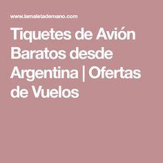 Tiquetes de Avión Baratos desde Argentina | Ofertas de Vuelos