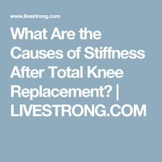 Several different causes, including arthrofibrosis or scar tissue formation, can contribute to the development of stiffness after a total knee replacement. Knee Replacement Recovery, Knee Replacement Surgery, Hip Pain, Knee Pain, Knee Surgery Recovery, Knee Strengthening Exercises, How To Strengthen Knees, Lemon Water Benefits, Bad Knees