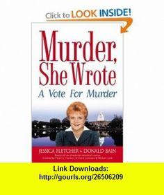 A Vote for Murder A Murder, She Wrote Mystery Jessica Fletcher, Donald Bain , ISBN-10: 0451213033  ,  , ASIN: B000C4SVRI , tutorials , pdf , ebook , torrent , downloads , rapidshare , filesonic , hotfile , megaupload , fileserve