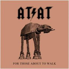 AT-AT: For Those About To Walk. Didn't know if i should put this in music or star wars. Either way it's amazing xD Theme Star Wars, Star Wars Art, Star Trek, Geek Art, Nerd Geek, Star Wars Images, A New Hope, Star Wars Humor, Rock N Roll
