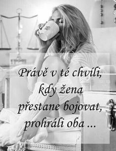 Neviem či mi o to ešte stojíš, neviem či má zmysel bojovať Lovers Quotes, Life Quotes, Motivational Quotes, Inspirational Quotes, Positive Words, Just Smile, True Words, Motto, True Stories