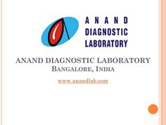 Anand Diagnostic Laboratory Services Bangalore | Pathology Lab Services | Clinical Labs |Anand Lab