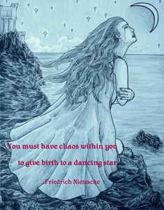 Quote from Friedrich Nietzche: Chaos within you to give birth to a dancing star... Added to my art of a tearful woman kneeling on a cliff above the ocean by night. - - - fantasy art, illustration, drawing, girl, woman, sadness, tear, crying, huddled, kneel, ocean cliff, seas, nighttime, night sky, castle, medieval, middle ages, sorrow, pain, despair, aks creations.