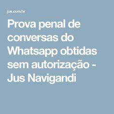 Prova penal de conversas do Whatsapp obtidas sem autorização - Jus Navigandi