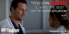 """""""You can choose to make the best out of a bad situation."""" Alex Karev to Jo Wilson; Grey's Anatomy quotes"""