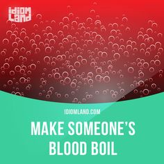 """""""Make someone's blood boil"""" means """"to make someone very angry"""". Example: When I hear stories of cruelty to animals, it makes my blood boil. #idiom #idioms #slang #saying #sayings #phrase #phrases #expression #expressions #english #englishlanguage #learnenglish #studyenglish #language #vocabulary #efl #esl #tesl #tefl #toefl #ielts #toeic #blood"""