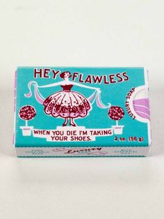 Hey Flawless When You Die I'm taking your shoes - Blue Q Soaps | www.blueq.com