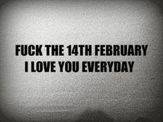 Un Fuck the world. Valentines day