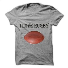 I love Rugby - #tshirt kids #hoodie diy. BUY NOW => https://www.sunfrog.com/Sports/I-love-Rugby.html?68278