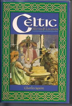 Celtic Myths and Legends by Charles Squire Hardcover