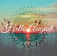 Hello August month august hello august august quotes hello august quotes welcome august quotes August Quotes Hello, Welcome August Quotes, August Quotes Month Of, Happy New Month Quotes, Days And Months, Months In A Year, 12 Months, Seasons Months, Monat August