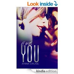 It Was You (Abby & West #1) - Kindle edition by Anna Cruise. Literature & Fiction Kindle eBooks @ Amazon.com.