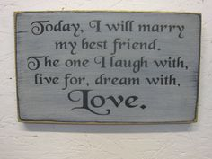 Today I Will Marry My Best Friend Rustic by ExpressionsNmore, $19.95