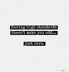 """Having high standards doesn't make you odd... just rare."" --Cheryl Farrell @ Bay Heart Music"