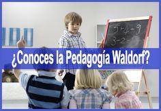 ¿Conoces la Pedagogía Waldorf? ¿Qué opinas?