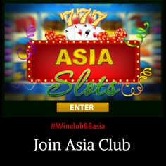 Join #Asia Club today and Get Limitless Maximum Payout up to 0.35% on all the Slots