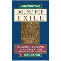 Bound for Exile, Mordechai Cogan (Companion Volume to The Raging Torrent) | Books & Software