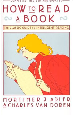 How to Read a Book by Mortimer J. Adler and Charles Van Doren. Learn to read; Reading Lists, Book Lists, Reading Books, Speed Reading, Learn To Read, Play, Nonfiction Books, Reading Comprehension, Love Book