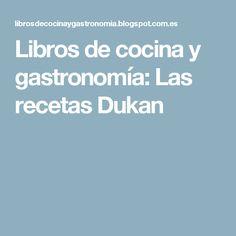 Libros de cocina y gastronomía: Las recetas Dukan