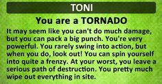 Find out What Kind of Storm Are You! Important Quotes, Names With Meaning, For Facebook, Favorite Quotes, Favorite Things, Meant To Be, Feelings, Words, Funny Stuff