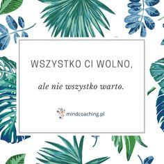 Wszystko Ci wolno...  Zobacz więcej na mindcoaching.pl #motywacja #rozwójosobisty #cytaty #mindcoaching Normal Life, Inspiration Wall, Daily Quotes, Motto, Life Is Good, Quotations, Poems, Thoughts, Motivation