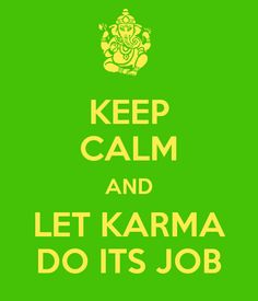 keep-calm-and-let-karma-do-its-job-1.png 600×700 pixels